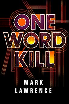 One Word Kill (Impossible Times Book 1) by [Lawrence, Mark]