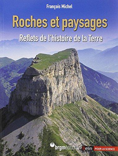 Roches et paysages : Reflets de l'histoire de la Terre