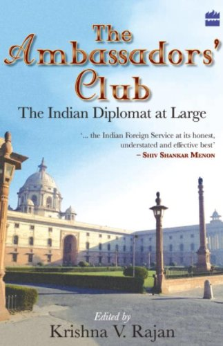 The Ambassadors? Club: The Indian Diplomat at Large
