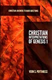 [(Christian Interpretations of Genesis 1)] [By (author) Dr Vern S Poythress] published on (August, 2013)