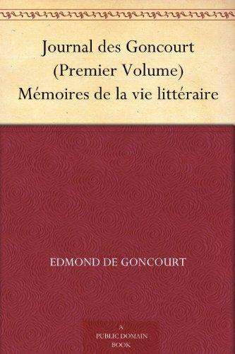 Couverture du livre Journal des Goncourt (Premier Volume) Mémoires de la vie littéraire