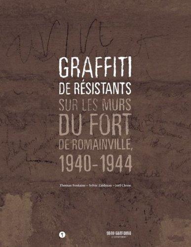 Graffiti de résistants : Sur les murs du fort de Romainville, 1940-1944