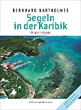 Segeln in der Karibik 3: Virgin Islands - Bernhard Bartholmes