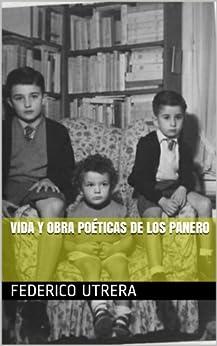 Vida y Obra Poéticas de los Panero (Después de Tantos Desencantos nº 1) (Spanish Edition) von [Utrera, Federico]