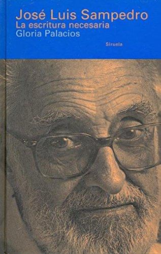José Luis Sampedro. La escritura necesaria (Libros del Tiempo) por Gloria Palacios