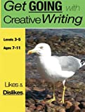 Likes and Dislikes: Get Going with Creative Writing (and other forms of writing)