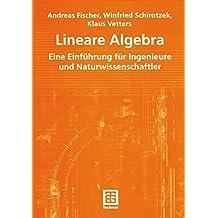 Lineare Algebra: Eine Einführung für Ingenieure und Naturwissenschaftler (Mathematik für Ingenieure und Naturwissenschaftler) (German Edition): Eine ... Naturwissenschaftler, Ökonomen und Landwirte)