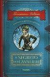 Scarica Libro Il segreto dei cavalieri Cronache del Regno della Fantasia 6 (PDF,EPUB,MOBI) Online Italiano Gratis