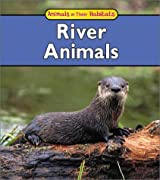 River Animals (Animals in Their Habitats)