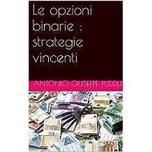 Le opzioni binarie : strategie vincenti (Italian Edition)