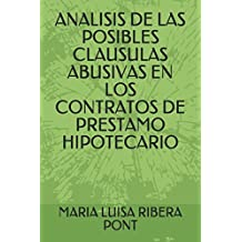 ANALISIS DE LAS POSIBLES CLAUSULAS ABUSIVAS EN LOS CONTRATOS DE PRESTAMO HIPOTECARIO (JURIDICA)