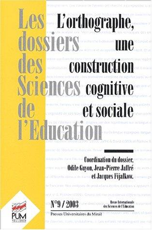 Les dossiers des Sciences de l'Education, N° 9 / 2003 : L'orthographe, une construction cognitive et sociale