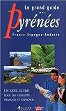 LE GRAND GUIDE DES PYRENEES