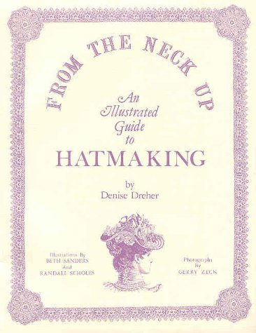 Illustrated Guide to Hatmaking ()