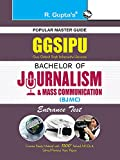 GGSIPU: Bachelor of Journalism and Mass Communication (BJMC) Entrance Exam Guide: Bachelor of Journalism and Mass Communication Entrance Test Guide (Popular Master Guide)
