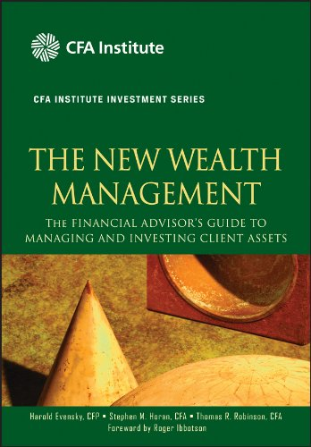 The New Wealth Management: The Financial Advisor's Guide to Managing and Investing Client Assets (CFA Institute Investment Series) por Harold Evensky