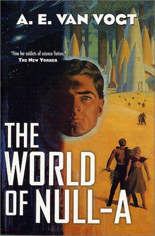 By A E Van Vogt [ THE WORLD OF NULL-A [ THE WORLD OF NULL-A BY VOGT, A E VAN ( AUTHOR ) SEP-05-2000[ THE WORLD OF NULL-A [ THE WORLD OF NULL-A BY VOGT, A E VAN ( AUTHOR ) SEP-05-2000 ] BY VOGT, A E VAN ( AUTHOR )SEP-05-2000 PAPERBACK ] By Vogt, A E Van ( Author ) Sep- 2000 [ Paperback ]