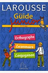 Mon Guide Junior - Orthographe, Grammaire, Conjugaison Broché