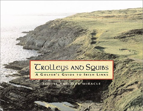 Preisvergleich Produktbild Trolleys and Squibs: A Golfer's Guide to Irish Links