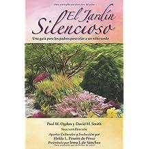 El Jardin Silencioso, 2e, Una guia para los padres para criar a un nino sordo