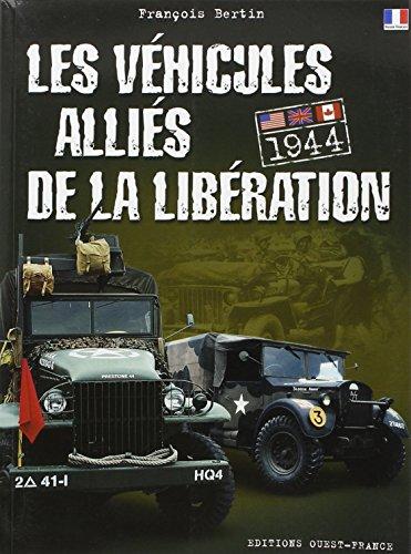 Les véhicules alliés de la Libération : Etats-Unis Grandre-Bretagne Canada