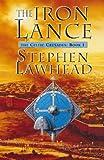 The Iron Lance (Celtic Crusades S)