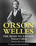 Cover of: Orson Welles: The Road to Xanadu | Simon Callow