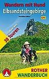 Rother Wanderbuch / Wandern mit Hund - Elbsandsteingebirge: Mit Malerweg. 38 Touren. Mit GPS-Tracks.