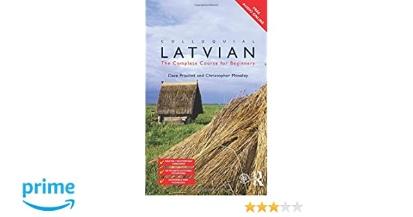 Colloquial Latvian The Complete Course For Beginners Colloquial