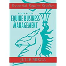 Equine Business Management (Essential Equine Studies Essential Equine Studies)