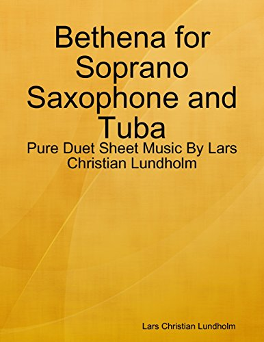 Saxophon Tuba (Bethena for Soprano Saxophone and Tuba - Pure Duet Sheet Music By Lars Christian Lundholm)