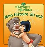 Le Livre de La Jungle, Mon Histoire Du Soir by Walt Disney (2010-06-16)