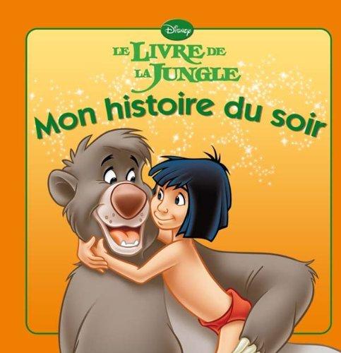 Le Livre de La Jungle, Mon Histoire Du Soir (French Edition) by Walt Disney (2010-06-16)