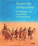 Spuren der Jahrtausende - Uta von Freeden, Siegmar von Schnurbein