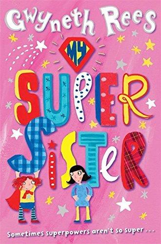 My Super Sister by Gwyneth Rees (2013-02-01)