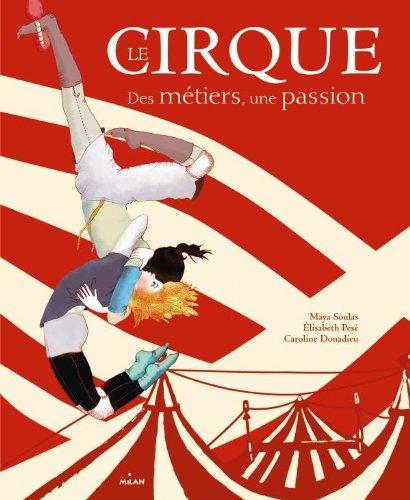 Le cirque des mtiers - une passion