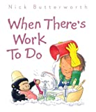 Cover of: When There's Work to Do (Collins Baby & Toddler) | Nick Butterworth