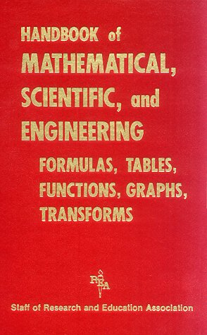 Handbook of Mathematical, Scientific and Engineering Formulas, Tables, Functions, Graphs, Transforms (Handbooks & Guides)