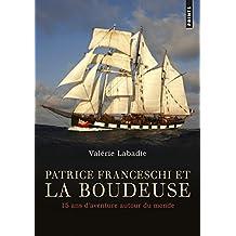 Patrice Franceschi et La Boudeuse - 15 ans d'aventure autour du monde