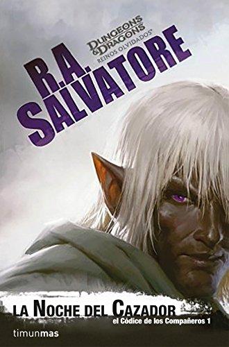 La noche del cazador: El códice de los compañeros, Libro 1 (Reinos Olvidados) por R. A. Salvatore