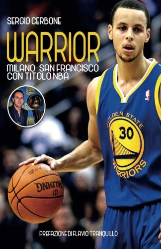 Warrior. Milano - San Francisco con titolo NBA por Sergio Cerbone