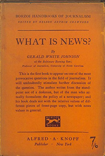 What is news?: A tentative outline, (Borzoi handbooks of journalism)