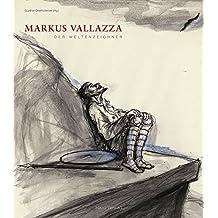 Markus Vallazza: Der Weltenzeichner