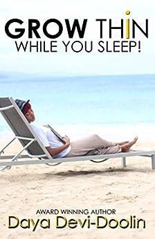 Grow Thin While You Sleep! by [Doolin, Daya]