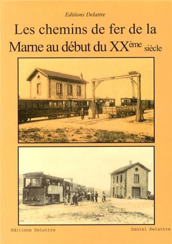 Les chemins de fer de la Marne au début du 20e siècle