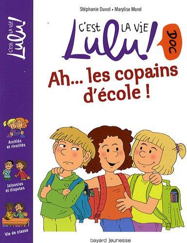 C'est la vie Lulu doc ! (6) : Ah, les copains d'école !
