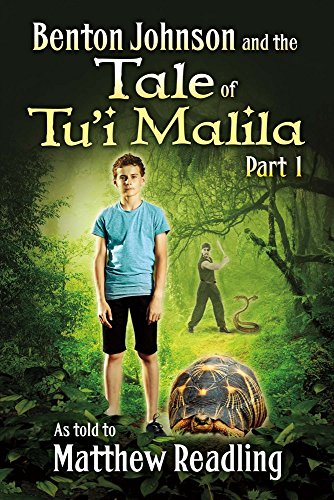 Benton Johnson and the Tale of Tu'i Malila, Part 1