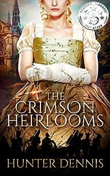 The Crimson Heirlooms (English Edition) di [Dennis, Hunter]