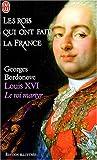 Louis XVI : Le roi-martyr