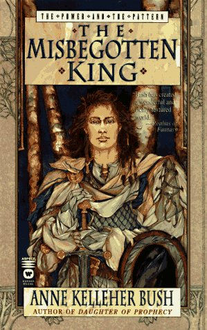 The Misbegotten King (Power & the Pattern)